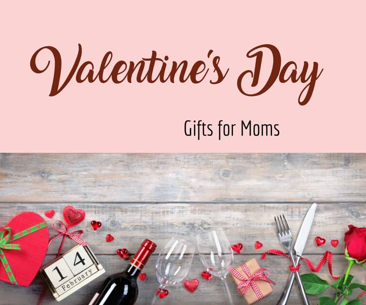 10 Unique Valentines Day Gift Ideas For Moms